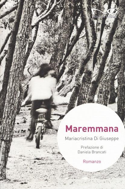 Maremmana di Mariacristina Di Giuseppe. Un romanzo corale