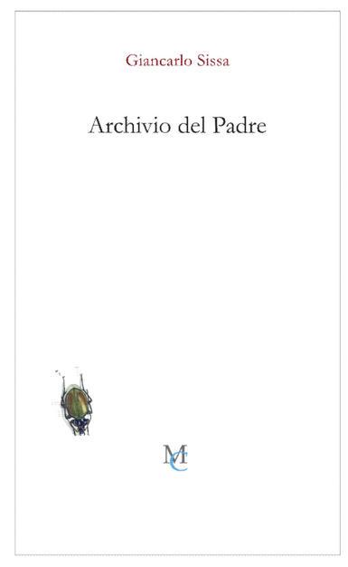 """Una nota per """"ARCHIVIO DEL PADRE"""" di Giancarlo Sissa"""