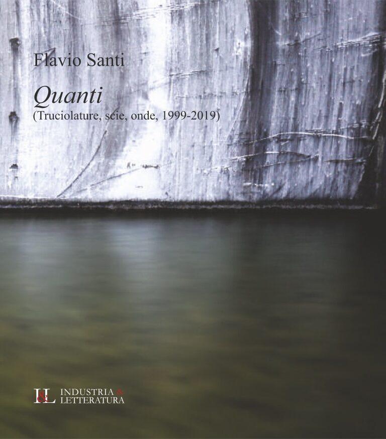 Su poesia, cazzate, frustrazione e amicizia. Una nota a Quanti di Flavio Santi.