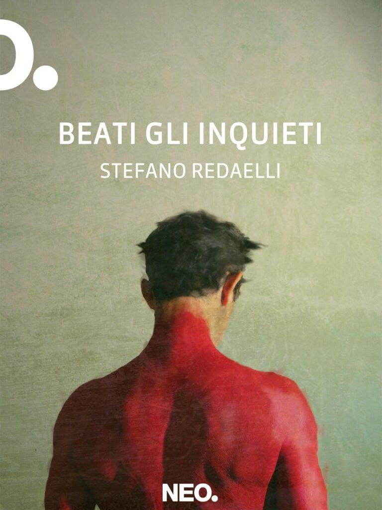 """""""Beati gli inquieti"""". Intervista a Stefano Redaelli"""