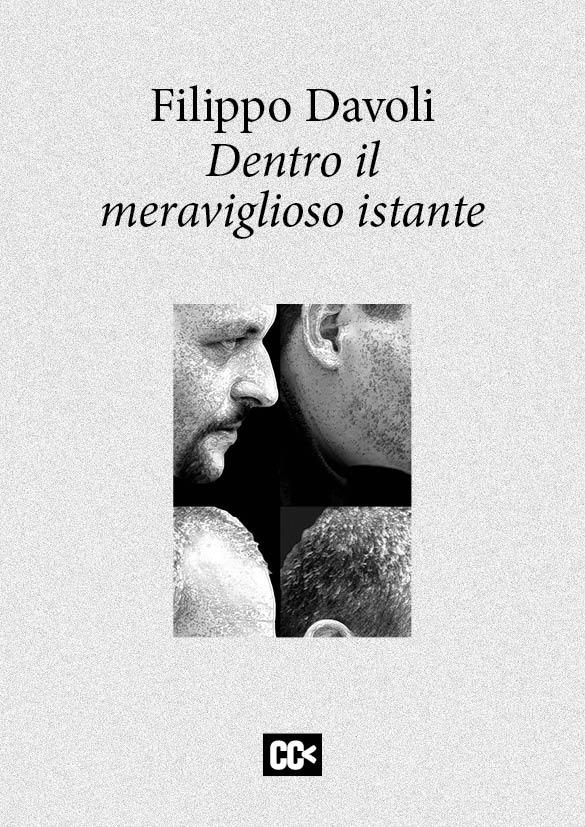 """Filippo Davoli, """"Dentro il meraviglioso istante"""""""